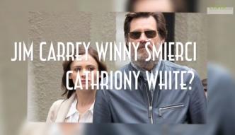 Jim Carrey winny śmierci Cathriony White?