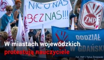 Dziś odbywają się protesty nauczycieli