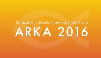 Festiwal Filmów Chrzescijańskich Arka 2016
