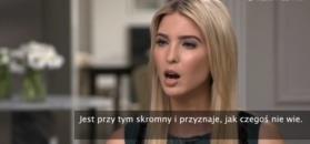 """Ivanka Trump zachwyca się mężem. """"Jest niewiarygodnie inteligentny"""""""