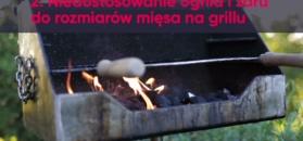 5 rzeczy, które zawsze robiłeś źle na grillu