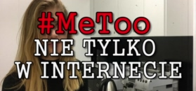 #MeToo – nie tylko w internecie