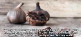 Czarny czosnek - nowa odsłona naturalnego antybiotyku