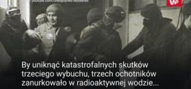 Weszli do radioaktywnej wody. Trzech ochotników uchroniło Europę