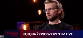 Open FM Live odc. 11 – KęKę