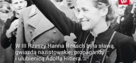 Hanna Reitsch - nazistowska pilotka. Stworzyła szwadron kamikadze