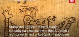 Miłosne zaklęcie z Egiptu. Oryginalne wytłumaczenie koptyjskiego papirusu