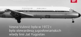 Niezwykła historia Vesny Vulović. Do dziś trudno w nią uwierzyć