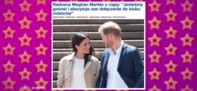 """Markle wkupi się ciążą w łaski królowej? """"Złamała wiele protokołów"""""""