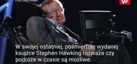 Podróże w czasie. Hawking zakładał taką możliwość