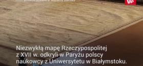 Polacy odnaleźli mapę Rzeczypospolitej z XVII w. Powstała na konkretne zamówienie