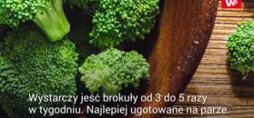 Jedz brokuły. Chronią przed rakiem