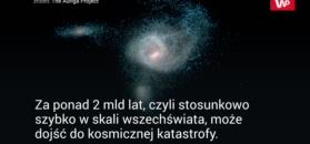 Galaktyczna kolizja. Może posłać nasz system w kosmos
