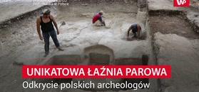 Unikatowa łaźnia parowa. Odkrycie polskich archeologów
