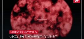 Niebezpieczny wirus i religijny rytuał. Lekarze opisali przypadek