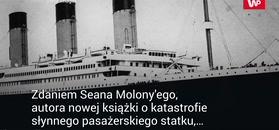 Nowe fakty ws. zatonięcia Titanica