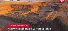 Zaginione miasto. Niezwykłe odkrycie w Kurdystanie