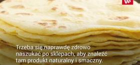 Tortilla ze sklepu. Trzymaj się od niej z daleka