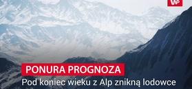 Pod koniec wieku z Alp znikną lodowce