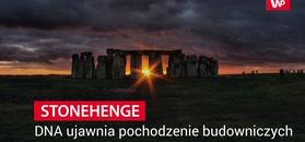 DNA ujawniło pochodzenie budowniczych Stonehenge