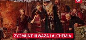 Zygmunt III Waza i alchemia