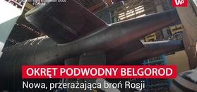 Oto Belgorod. Nowa rosyjska broń budzi grozę