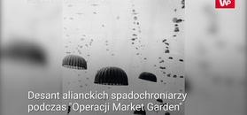 Operacja Market Garden. Rzadkie zdjęcia z wojennych archiwów