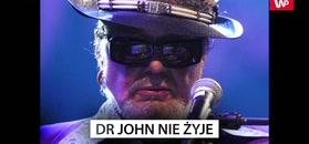 Dr John nie żyje