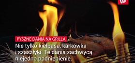 Pyszne pomysły na dania z grilla