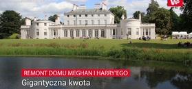 12 mln zł. Tyle podatnicy zapłacili za remont domu Harry'ego i Meghan